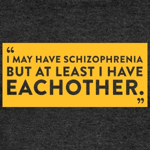 I Have Schizophrenia But Atleast I Have Each Other - Women's Boat Neck Long Sleeve Top