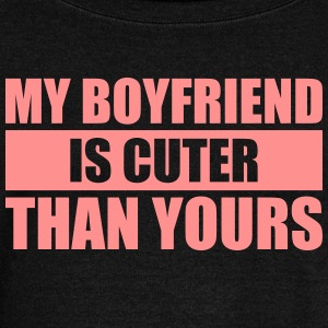 My boyfriend is cuter than yours - Women's Boat Neck Long Sleeve Top