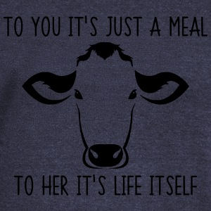 To you it's just a meal to her it's life itself - Women's Boat Neck Long Sleeve Top