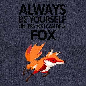 Always be youself unless you can be a fox! - Frauen Pullover mit U-Boot-Ausschnitt von Bella