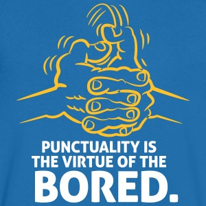 Punctuality Is Something For Bored People! - Men's V-Neck T-Shirt