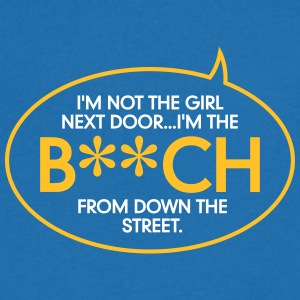 I'm The Bitch Down The Street! - Men's V-Neck T-Shirt