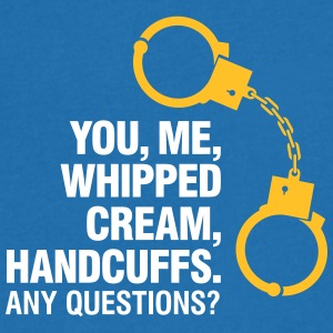 Lets Enjoy! You, Me, Whipped Cream And Handcuffs! - Men's V-Neck T-Shirt