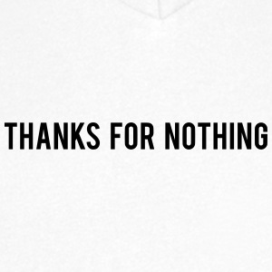 Thanks For Nothing - Men's V-Neck T-Shirt