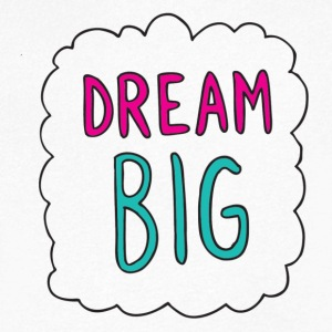 Dream Big citation. - T-shirt Homme col V