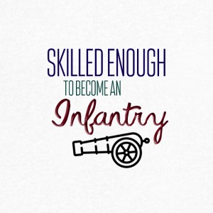 Skilled enough to become an infantry - Men's V-Neck T-Shirt