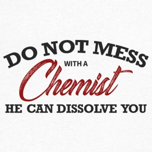 Chemist / Chemistry: Do not mess with a chemist, he - Men's Organic V-Neck T-Shirt by Stanley & Stella