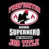 Firefighter. Because superhero isn't a job title - T-shirt ecologica da uomo con scollo a V di Stanley & Stella