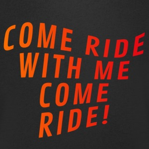 Come ride with me come ride - Men's V-Neck T-Shirt