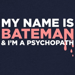 My Name Is Bateman And I'm A Psychopath! - Men's Organic V-Neck T-Shirt by Stanley & Stella