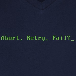Abort Retry Fail - Men's Organic V-Neck T-Shirt by Stanley & Stella
