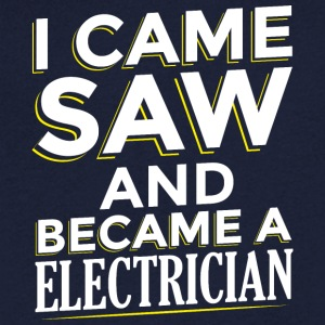 I CAME SAW AND BECAME A ELECTRICIAN - Men's Organic V-Neck T-Shirt by Stanley & Stella