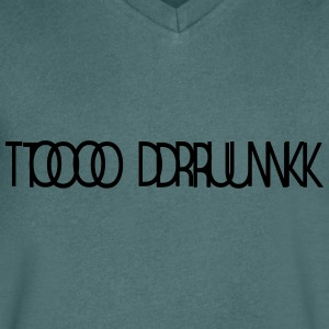 TOO DRUNK 1 - Men's V-Neck T-Shirt