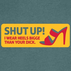 My High Heels Are Bigger Than Your Dick! - Men's V-Neck T-Shirt