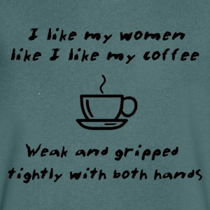 Like My Coffee - Weak And Gripped Tightly - Men's Organic V-Neck T-Shirt by Stanley & Stella