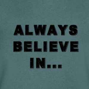 "BLACK REFLET ""ALWAYS BELIEVE IN ..."" - Men's V-Neck T-Shirt"