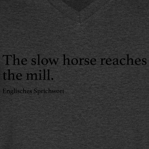 The slow horse reaches the mill. - Männer T-Shirt mit V-Ausschnitt