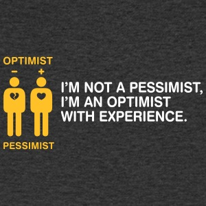 Pessimist? Rather An Optimist With Experience. - Men's V-Neck T-Shirt