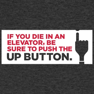 If You Die In An Elevator Push The Up Button - Men's V-Neck T-Shirt