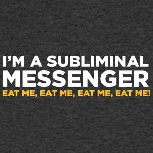 I Am A Subliminal Messenger. Eat Me! - Men's Organic V-Neck T-Shirt by Stanley & Stella