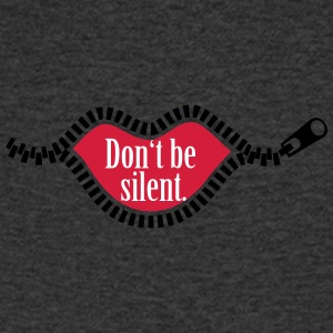 Do not be silent. - Men's V-Neck T-Shirt