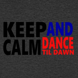 Keep Calm and Dance Til Dawn - Men's V-Neck T-Shirt