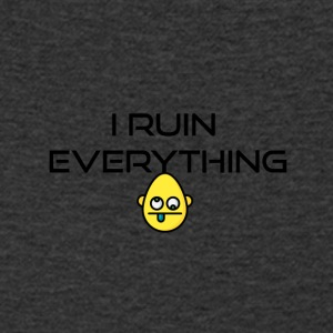 I ruin everything - Men's Organic V-Neck T-Shirt by Stanley & Stella