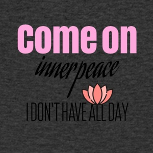 Come on inside peace I do not have all day - Men's V-Neck T-Shirt