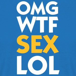 OMG WTF SEX LOL - T-shirt Homme