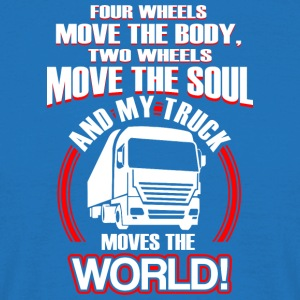 FOUR WHEELS MOVE THE BODY - Trucker - Men's T-Shirt