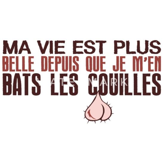 Citation Vie Belle Bats Couille Humour Drole Expre T Shirt Homme Blanc