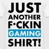Just another fucking Gaming Shirt - Gamer Shirts - Men's T-Shirt