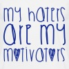 Haters Are My Motivators - Men's T-Shirt