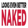 Looks even better naked! - Men's T-Shirt