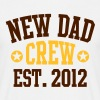 NEW DAD CREW EST 12 T-Shirt 2C WRN - Männer T-Shirt