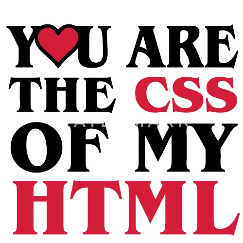 I love CSS / YOU ARE THE CSS OF MY HTML / HEART HERZ von Quentin1984 ...