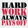 Hard work always pays off - Männer T-Shirt