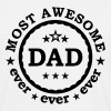 Most awesome Dad ever - bester  Papa Vatertag - Männer T-Shirt