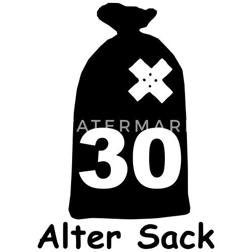 30 Geburtstag Alter Sack Birthday Von Enomi Spreadshirt