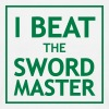 I Beat the Swordmaster - Männer T-Shirt