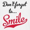 Don't forget to smile - Männer T-Shirt