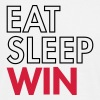 Eat Sleep Win - Men's T-Shirt