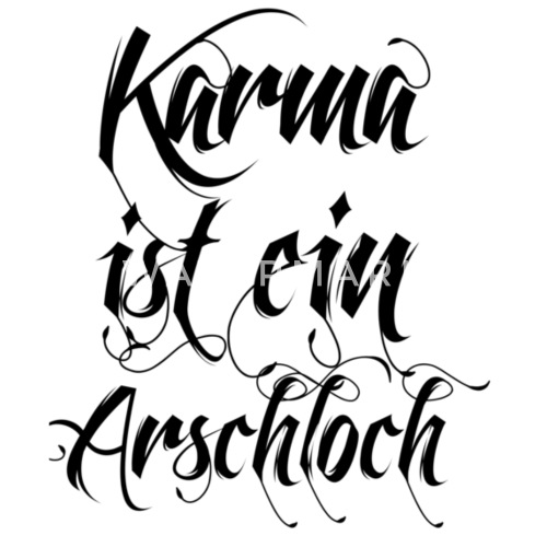 karma ist ein arschloch von brainclothing spreadshirt. Black Bedroom Furniture Sets. Home Design Ideas