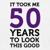 It took 50 years to look so good! - Men's T-Shirt