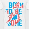 BORN TO BE AWESOME - Men's T-Shirt