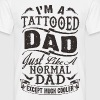 father_day_tattooed_dad2 - Men's T-Shirt
