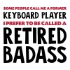 Former keyboard player retired badass - Men's T-Shirt
