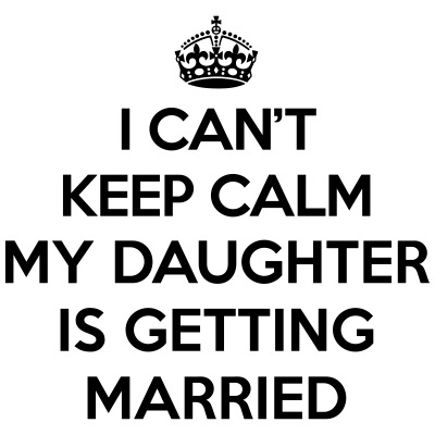 Keep Calm Daughter Married