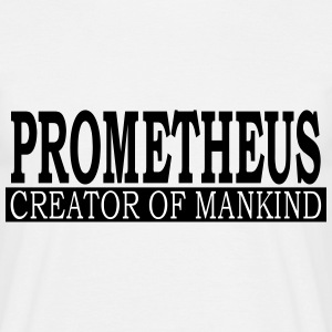 Prometheus - Creator Of Mankind - Mannen T-shirt