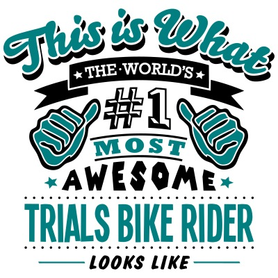 trials bike rider world no1 most awesome